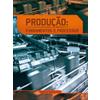 Produção: Fundamentos e Processos