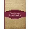 Estrutura do Texto Literário