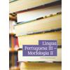 Língua Portuguesa III - Morfologia II