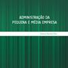 Administração da Pequena e Média Empresa