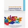 Currículo Estruturado: Implementação de Programas Pedagógicos